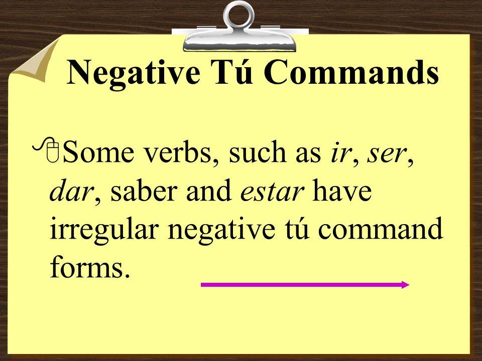 Negative Tú Commands ALMORZAR almuerzoalmuerces No almuerces tarde. -zar (z…c)