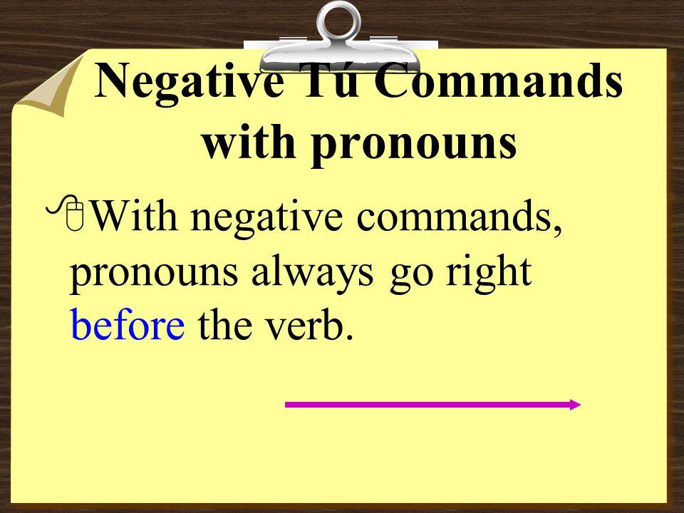 """Affirmative """"Tú"""" commands 8Borra las respuestas= bórralas 8Prende el radio= préndelo 8Imprime los documentos= imprímelos 8Revisa la tarea= revísala"""