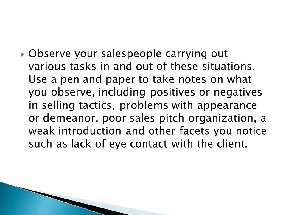  Observe your salespeople carrying out various tasks in and out of these situations.