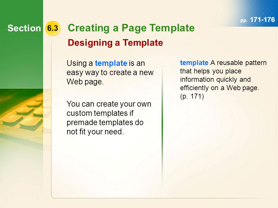 Section 6.3 Creating a Page Template Designing a Template Using a template is an easy way to create a new Web page.