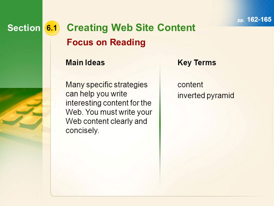 Section 6.1 Creating Web Site Content Focus on Reading Main Ideas Many specific strategies can help you write interesting content for the Web.
