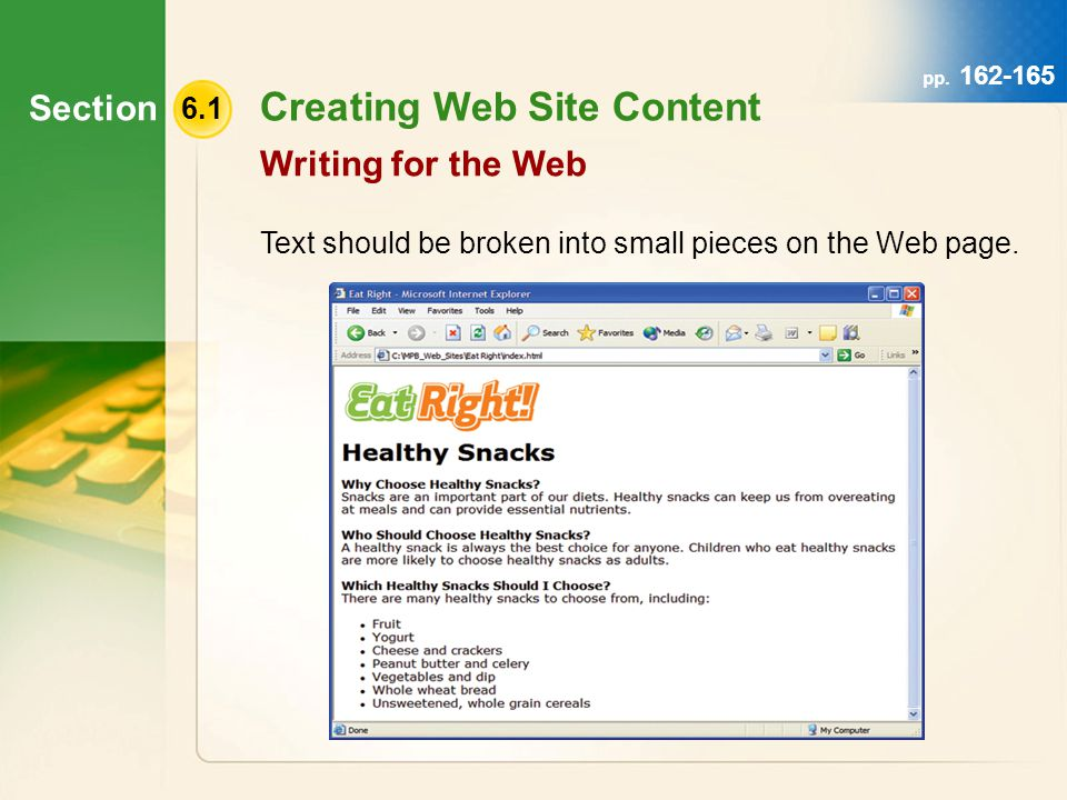 Section 6.1 Creating Web Site Content Text should be broken into small pieces on the Web page.