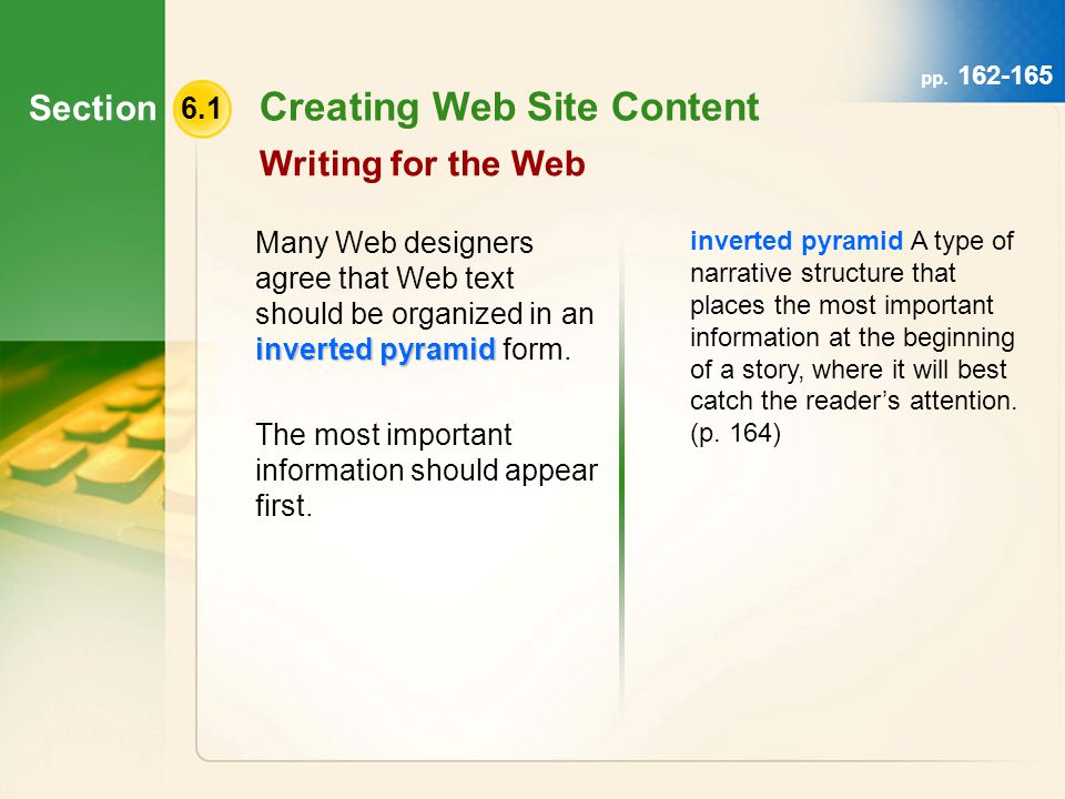Section 6.1 Creating Web Site Content Here is a graphical representation of the inverted pyramid: Writing for the Web pp.