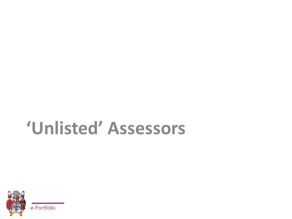 e-Portfolio 'Unlisted' Assessors