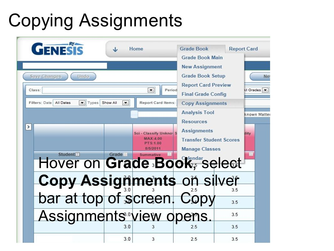 Copying Assignments Hover on Grade Book, select Copy Assignments on silver bar at top of screen.