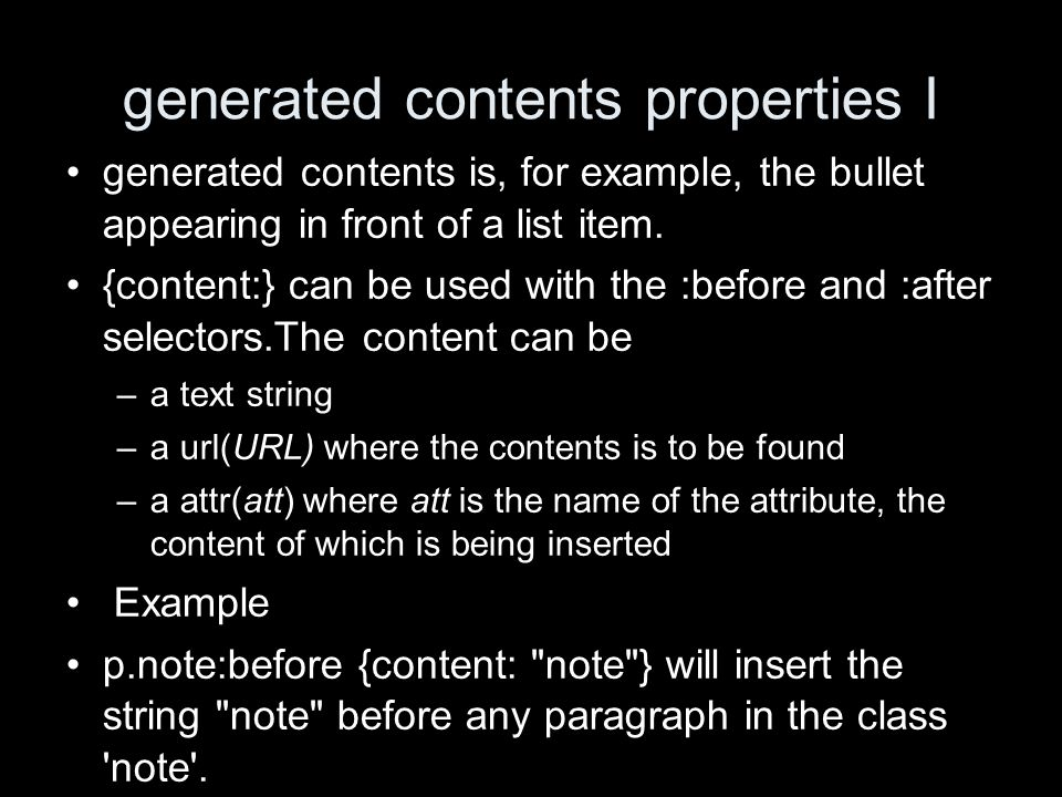 generated contents properties I generated contents is, for example, the bullet appearing in front of a list item.