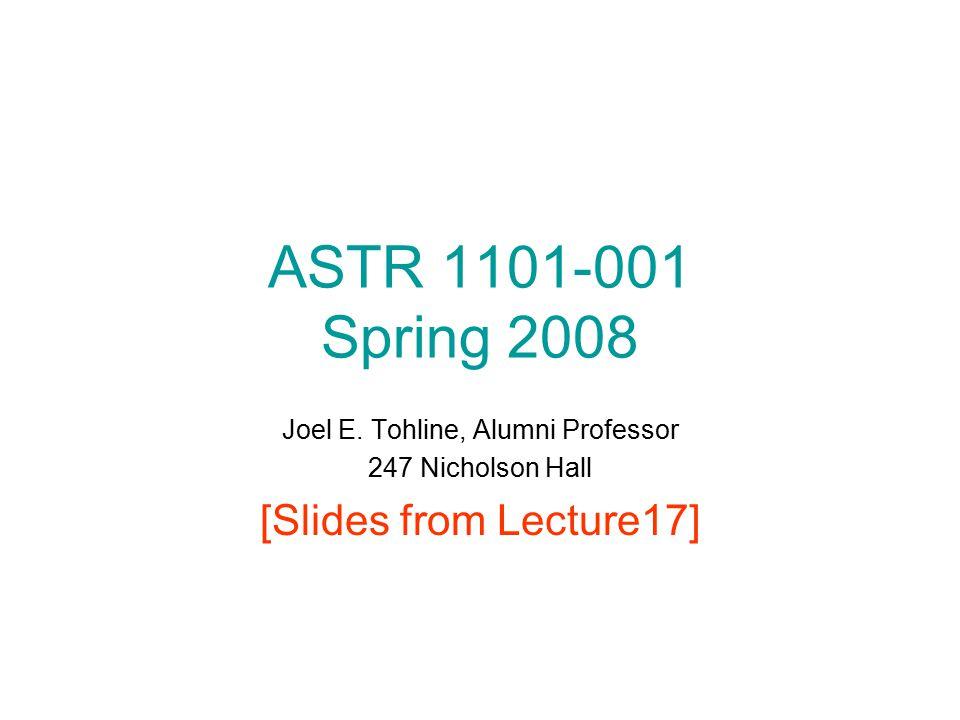 ASTR 1101-001 Spring 2008 Joel E.