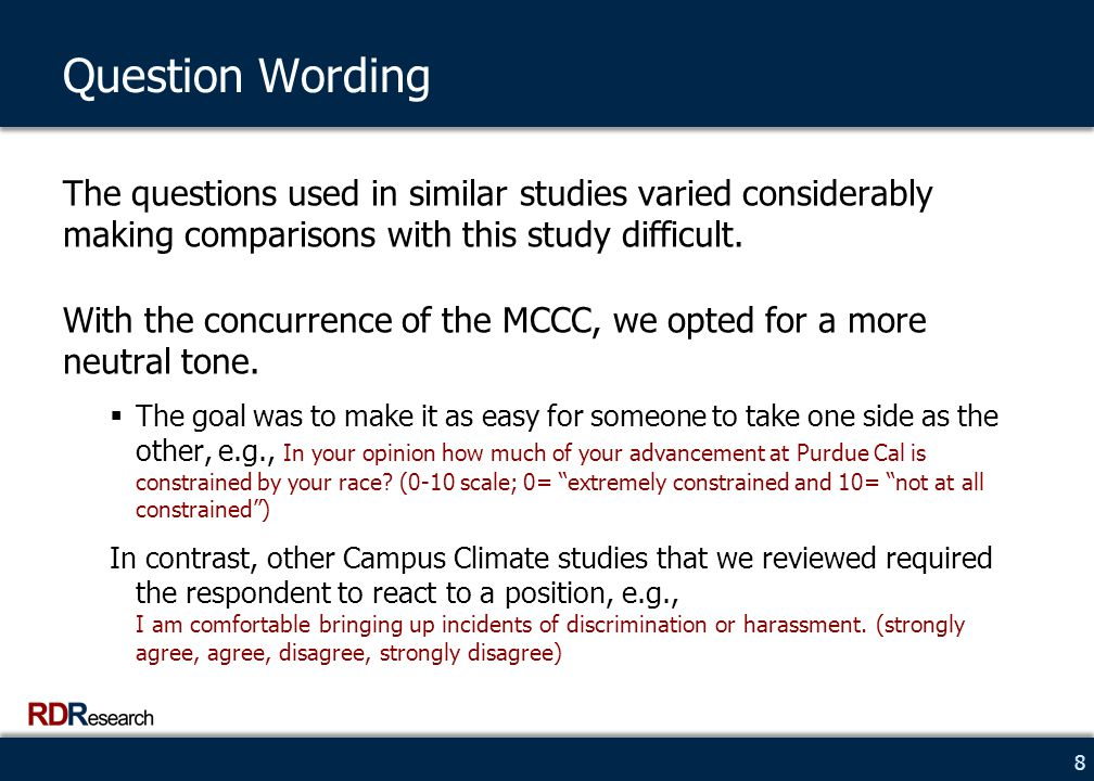 8 Question Wording The questions used in similar studies varied considerably making comparisons with this study difficult.