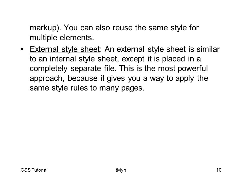 CSS TutorialtMyn10 markup). You can also reuse the same style for multiple elements.