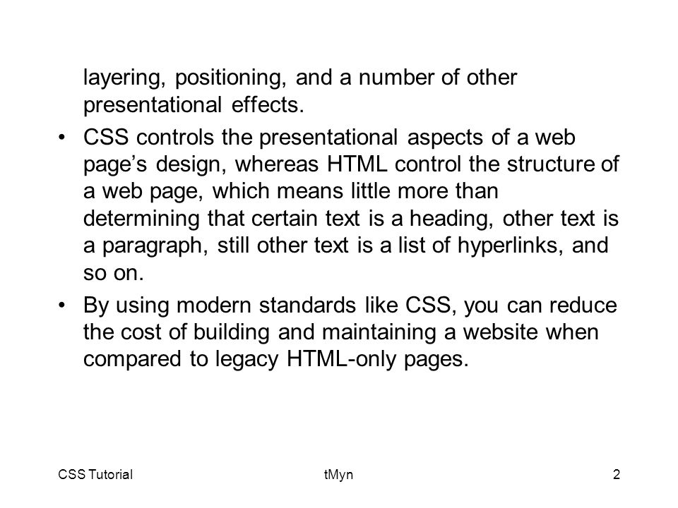 CSS TutorialtMyn2 layering, positioning, and a number of other presentational effects.