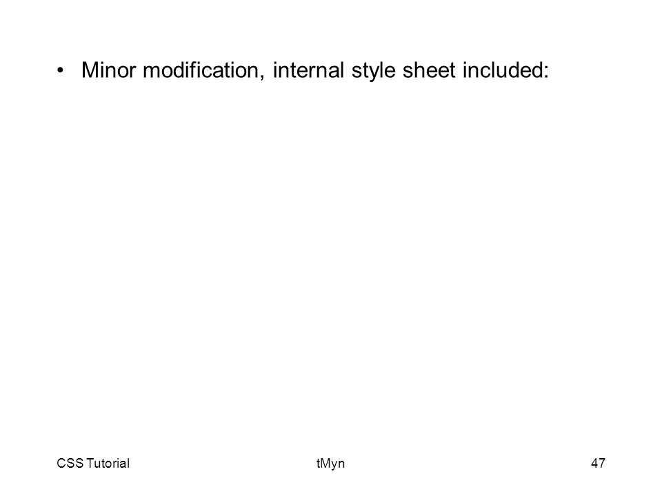 CSS TutorialtMyn47 Minor modification, internal style sheet included: