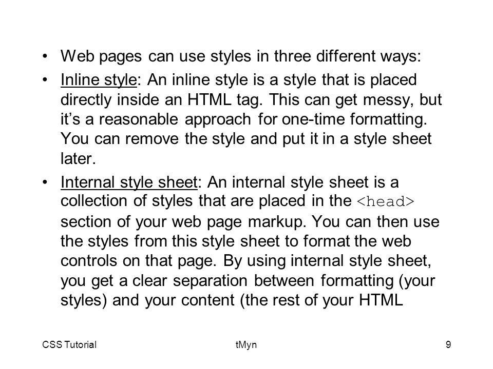CSS TutorialtMyn10 markup).You can also reuse the same style for multiple elements.