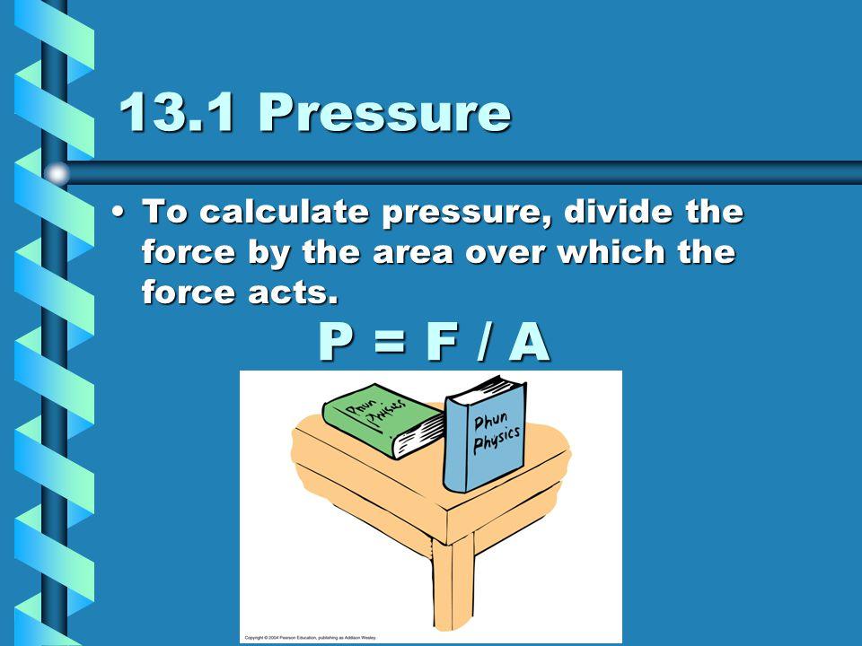 Pressure in Liquids Deeper the more pressure.Deeper the more pressure.