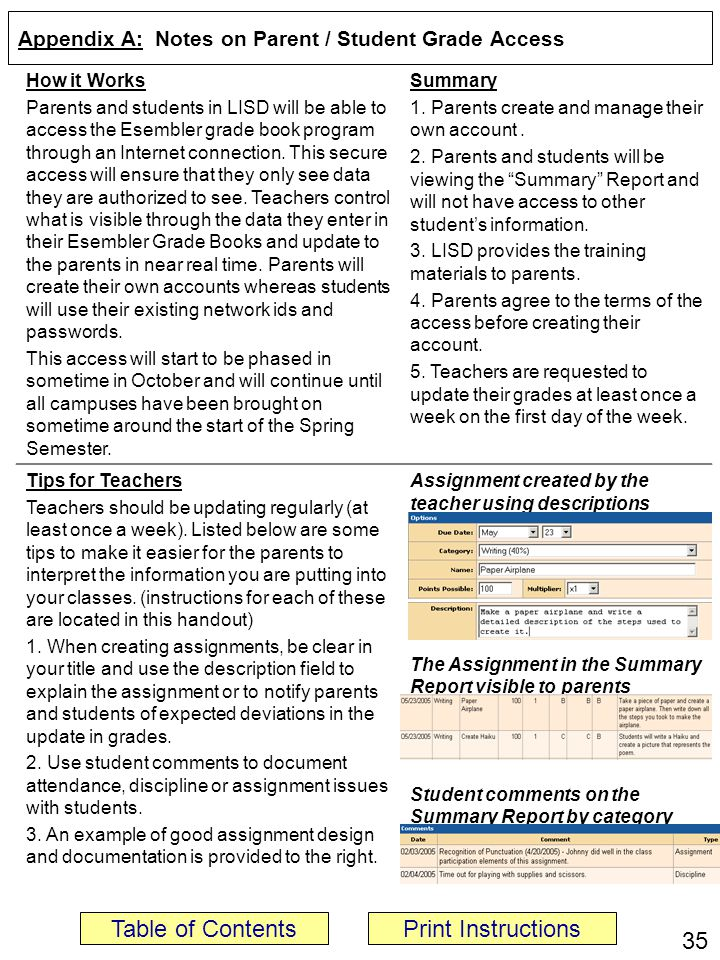 Appendix A: Notes on Parent / Student Grade Access How it Works Parents and students in LISD will be able to access the Esembler grade book program through an Internet connection.