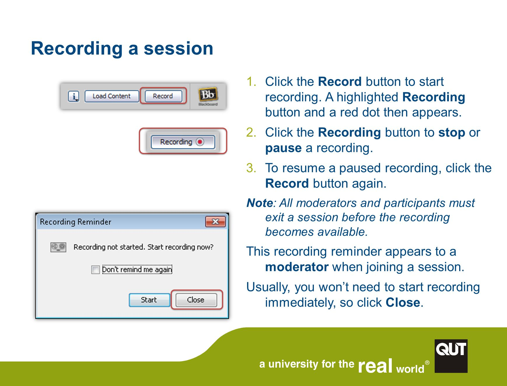 Recording a session 1.Click the Record button to start recording.