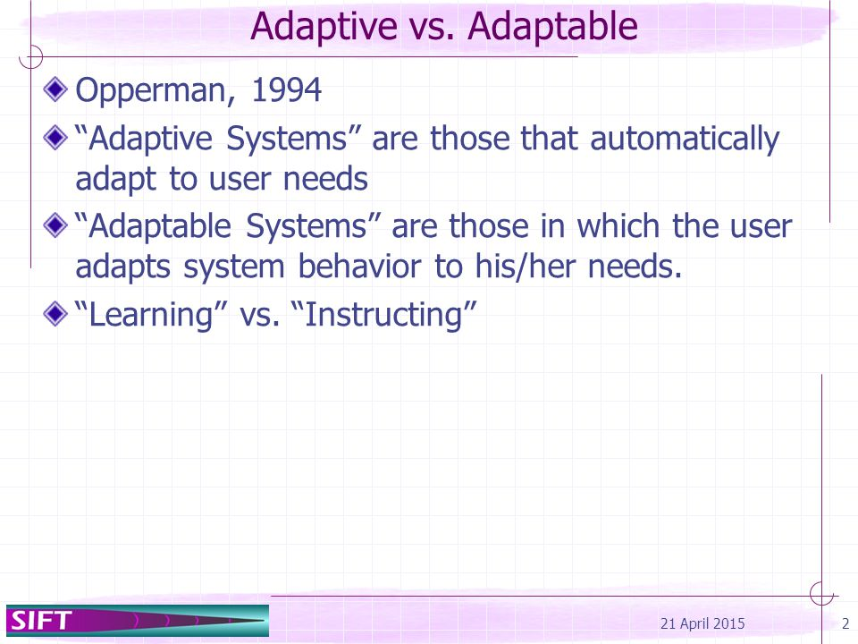 Implications of Adaptive vs.