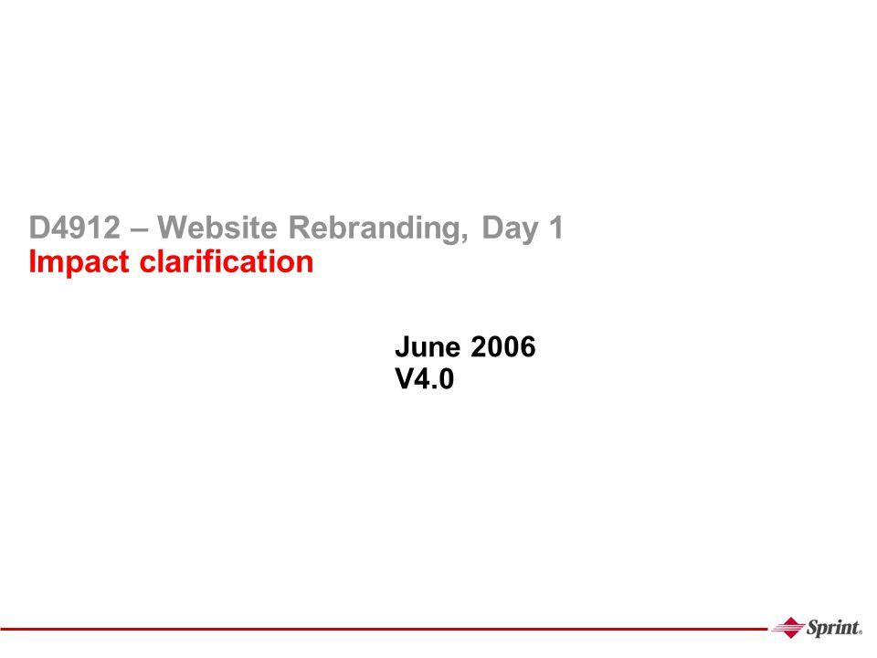 D4912 – Website Rebranding, Day 1 Impact clarification June 2006 V4.0