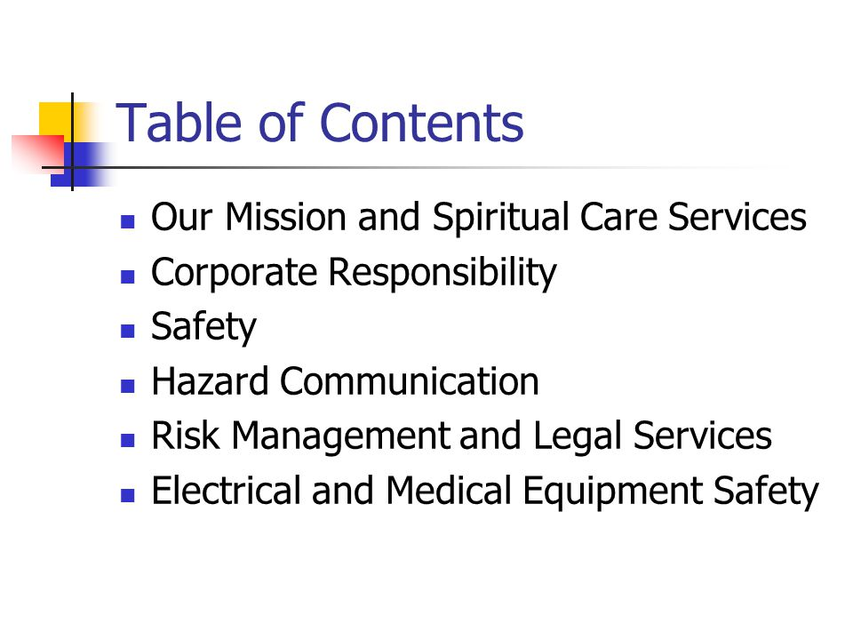 Table of Contents cont ' d Infection Control Workplace Violence Environment of Care Patient Safety Regulatory Preparedness The Patient Experience