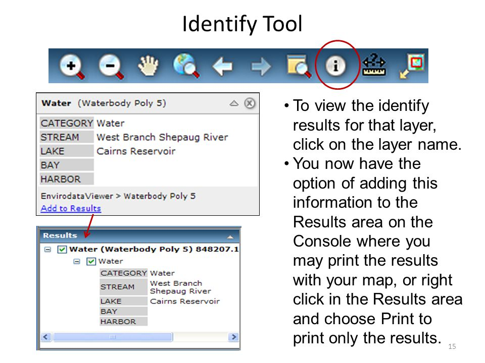 Identify Tool To view the identify results for that layer, click on the layer name.