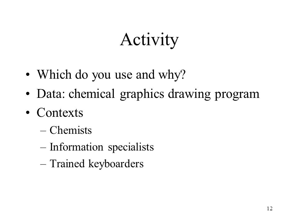 12 Activity Which do you use and why.