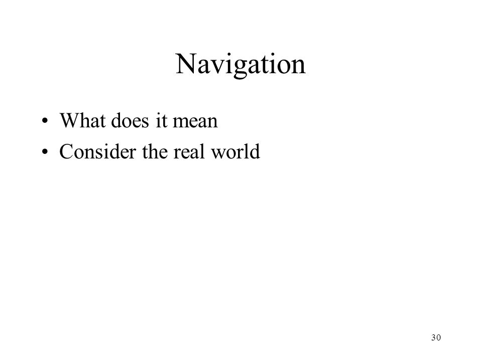 30 Navigation What does it mean Consider the real world