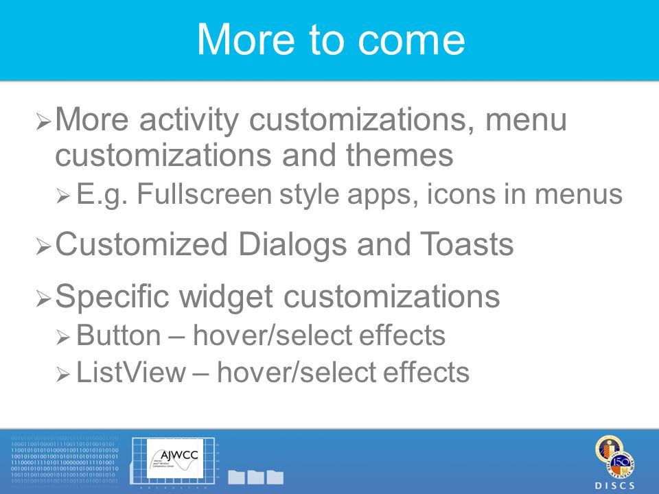 More to come  More activity customizations, menu customizations and themes  E.g.