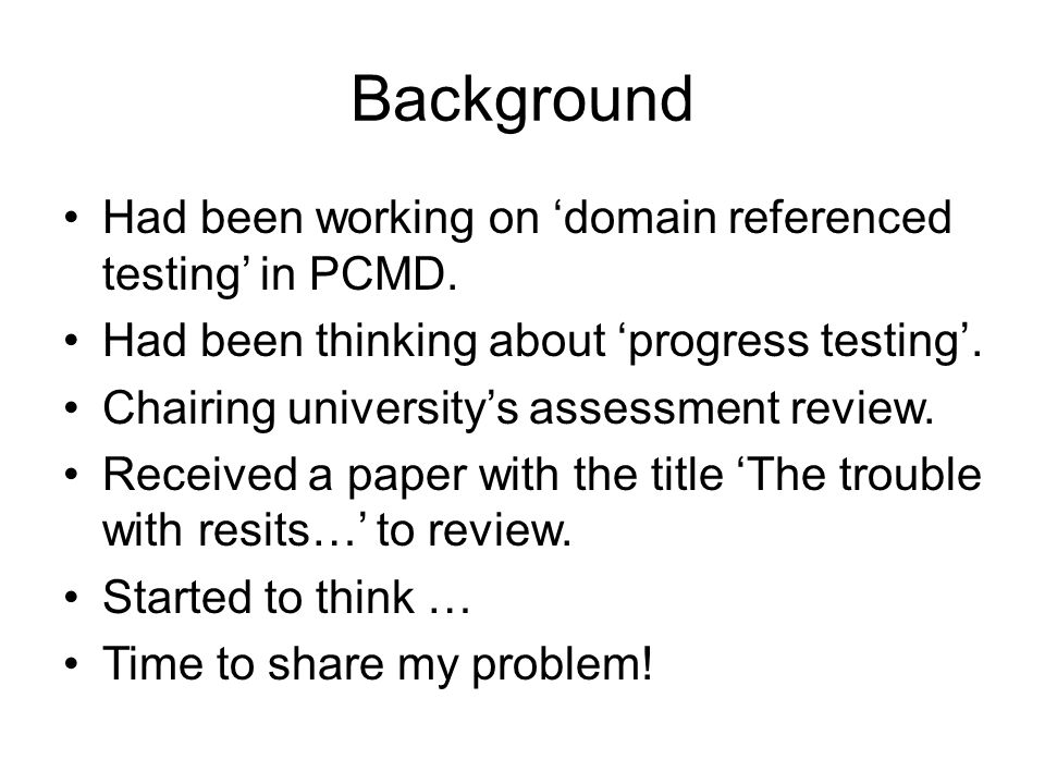 Background Had been working on 'domain referenced testing' in PCMD.