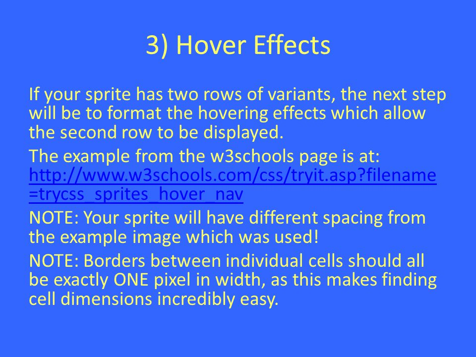 3) Hover Effects If your sprite has two rows of variants, the next step will be to format the hovering effects which allow the second row to be displayed.