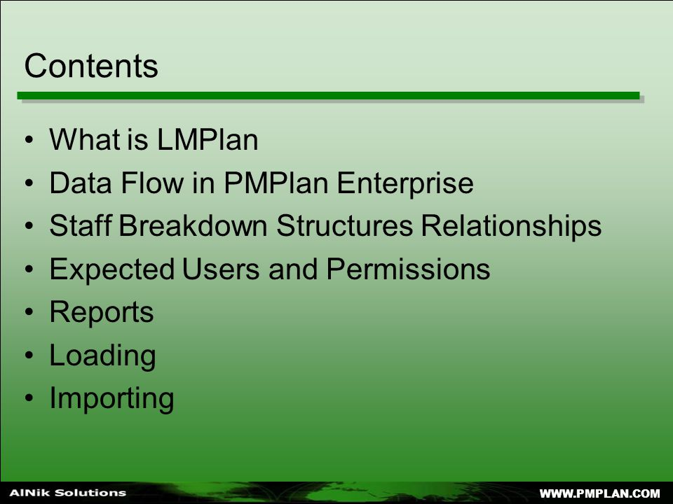 WWW.PMPLAN.COM Contents What is LMPlan Data Flow in PMPlan Enterprise Staff Breakdown Structures Relationships Expected Users and Permissions Reports Loading Importing