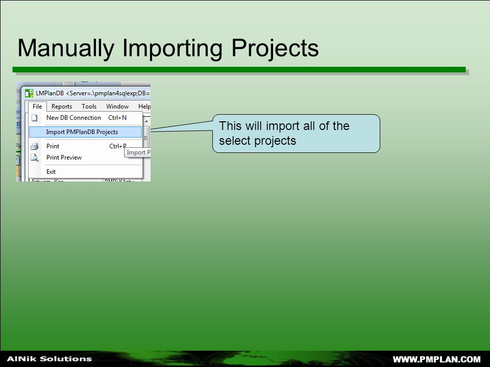 WWW.PMPLAN.COM Manually Importing Projects This will import all of the select projects