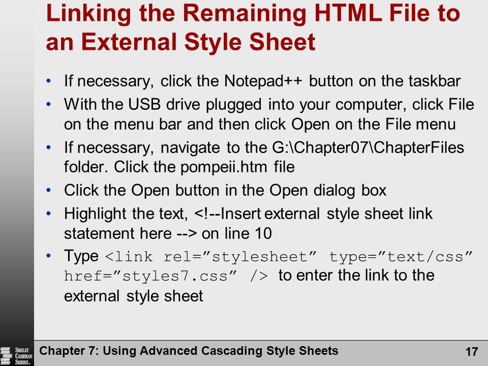 Linking the Remaining HTML File to an External Style Sheet If necessary, click the Notepad++ button on the taskbar With the USB drive plugged into you