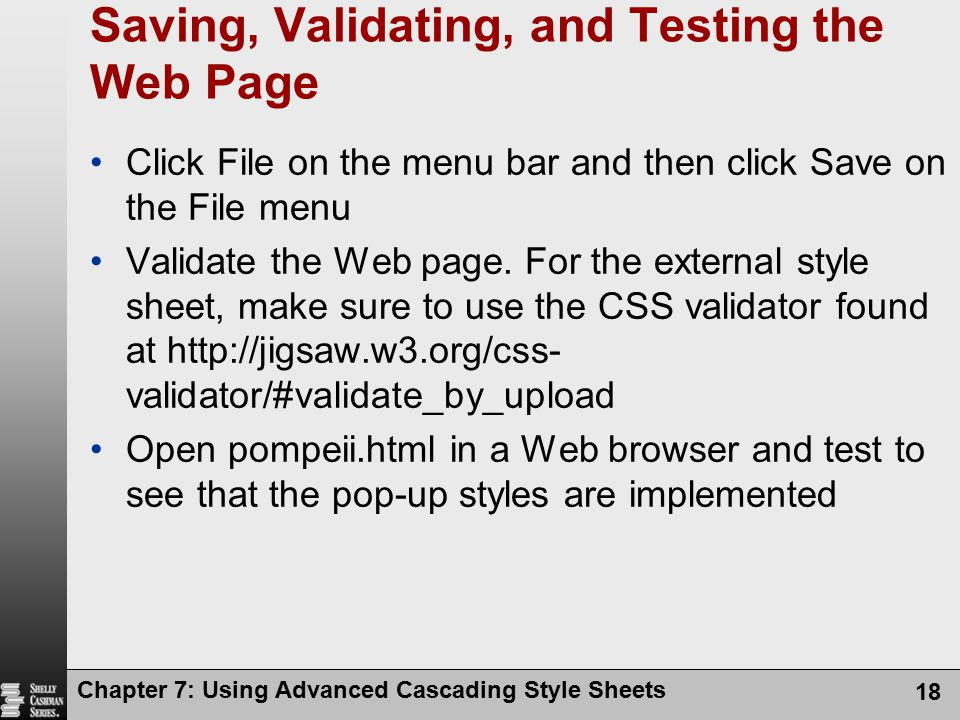 Saving, Validating, and Testing the Web Page Click File on the menu bar and then click Save on the File menu Validate the Web page. For the external s