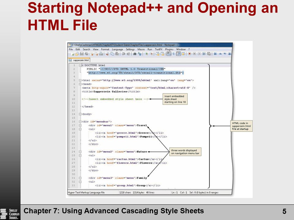 Chapter 7: Using Advanced Cascading Style Sheets 5 Starting Notepad++ and Opening an HTML File