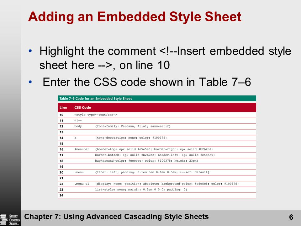 Adding an Embedded Style Sheet Chapter 7: Using Advanced Cascading Style Sheets 7