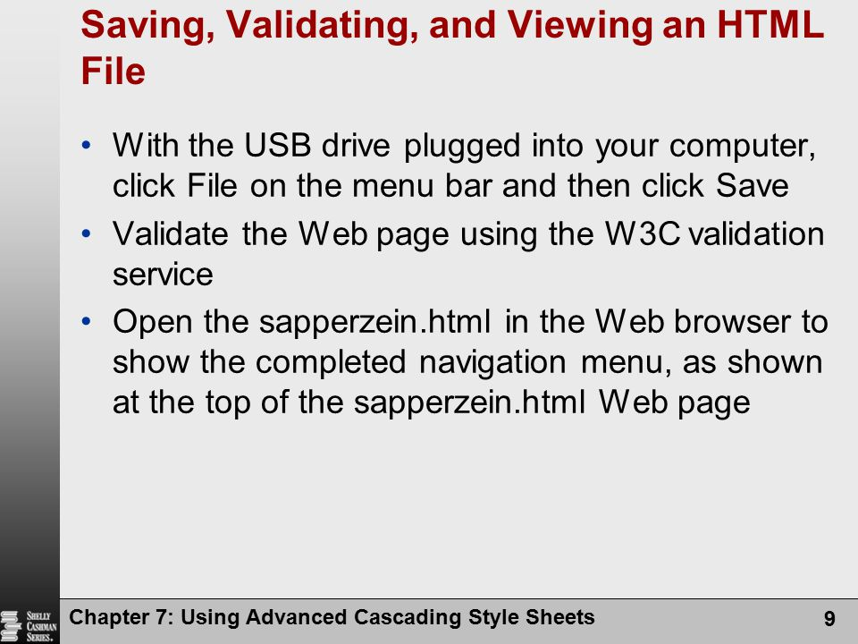 Chapter 7: Using Advanced Cascading Style Sheets 9 Saving, Validating, and Viewing an HTML File With the USB drive plugged into your computer, click F