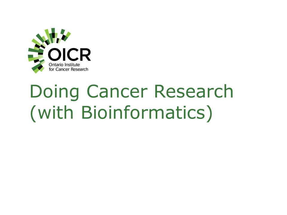 Doing Cancer Research (with Bioinformatics)