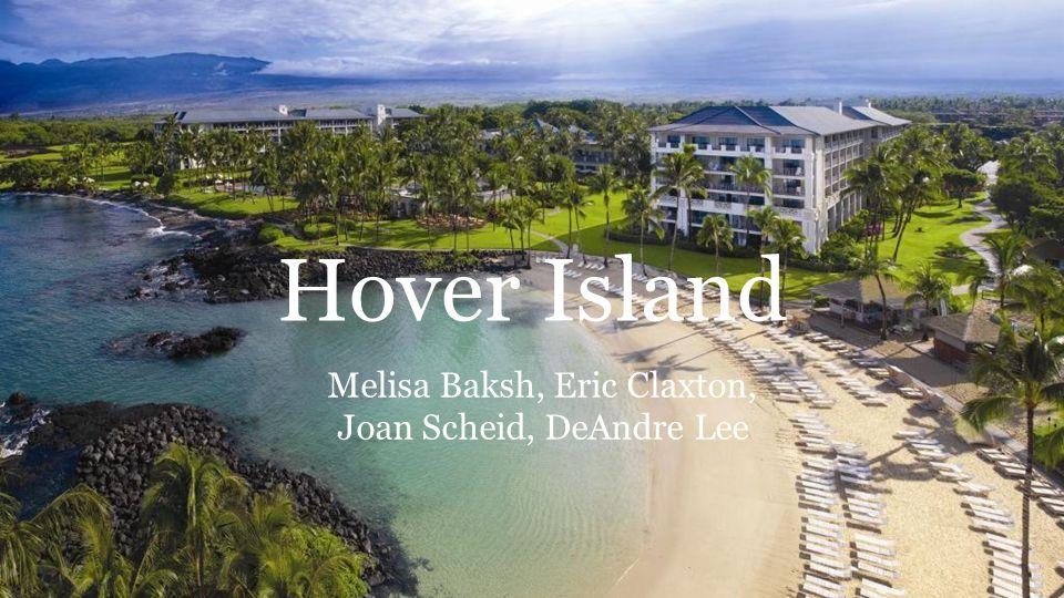 Hover Island Melisa Baksh, Eric Claxton, Joan Scheid, DeAndre Lee