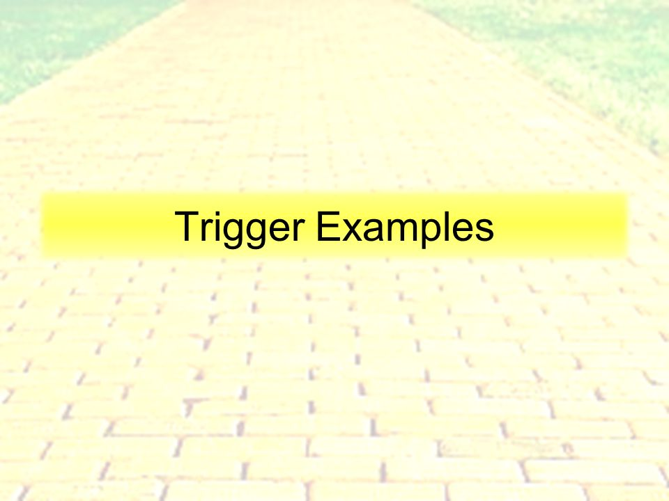 What is a trigger .