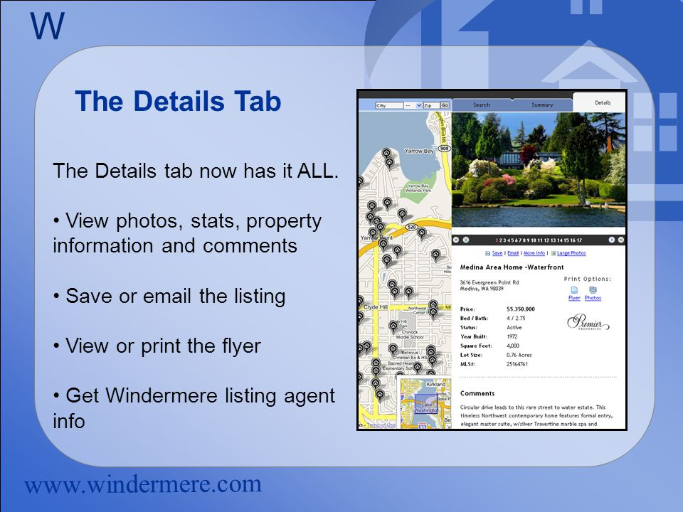 www.windermere.com W The Details Tab The Details tab now has it ALL.