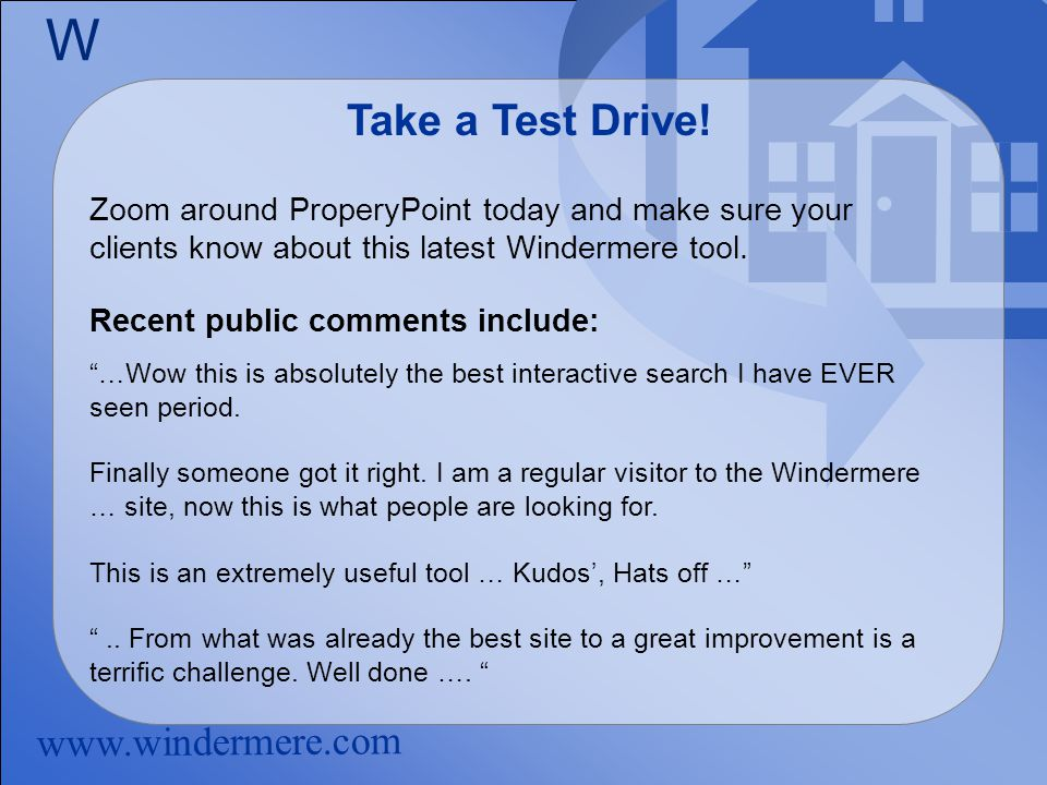 www.windermere.com W Take a Test Drive.