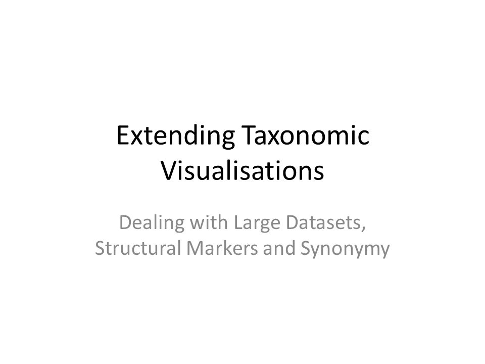 Extending Taxonomic Visualisations Dealing with Large Datasets, Structural Markers and Synonymy