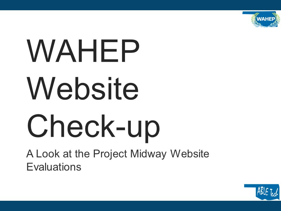 WAHEP Website Check-up A Look at the Project Midway Website Evaluations