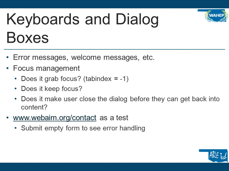 Keyboards and Dialog Boxes Error messages, welcome messages, etc.