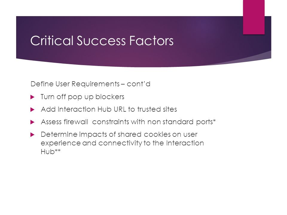 Critical Success Factors Design Requirements  To ensure images display appropriately:  Store images in the application vs.