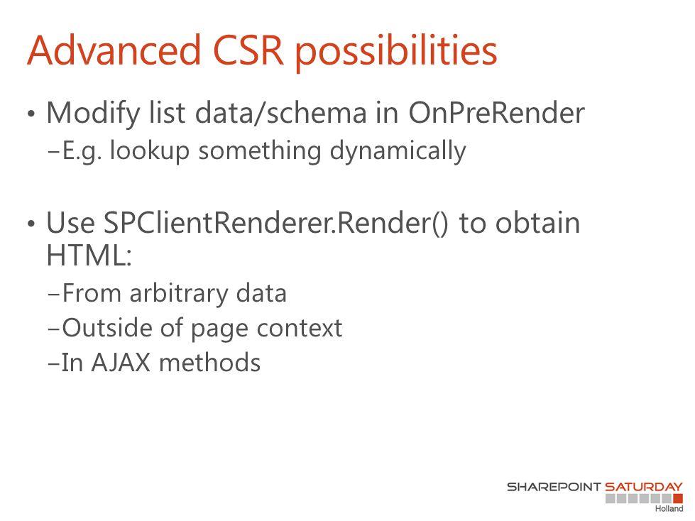Advanced CSR possibilities