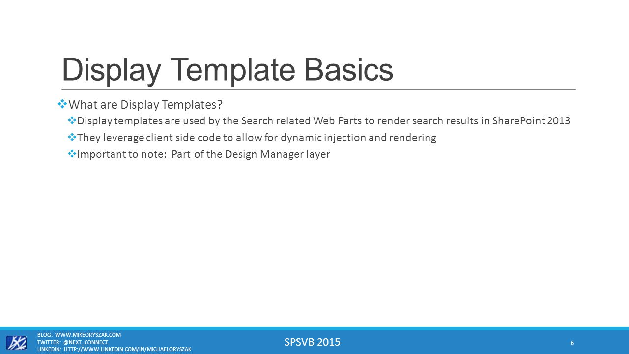 SPSVB 2015 Display Template Basics  What are Display Templates.