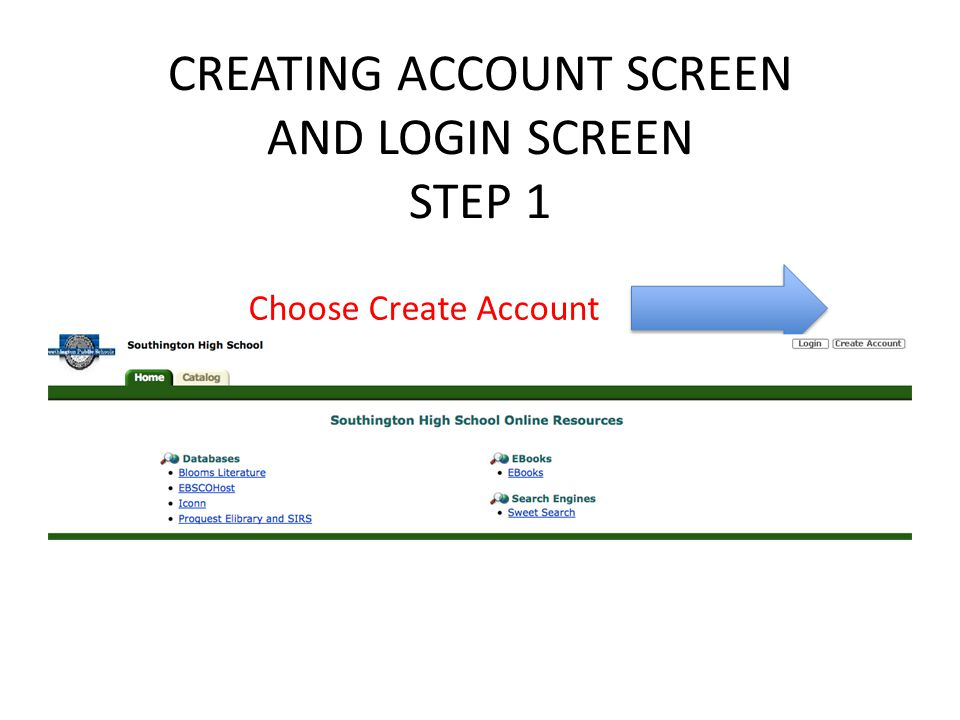 CREATING ACCOUNT SCREEN AND LOGIN SCREEN STEP 1 Choose Create Account