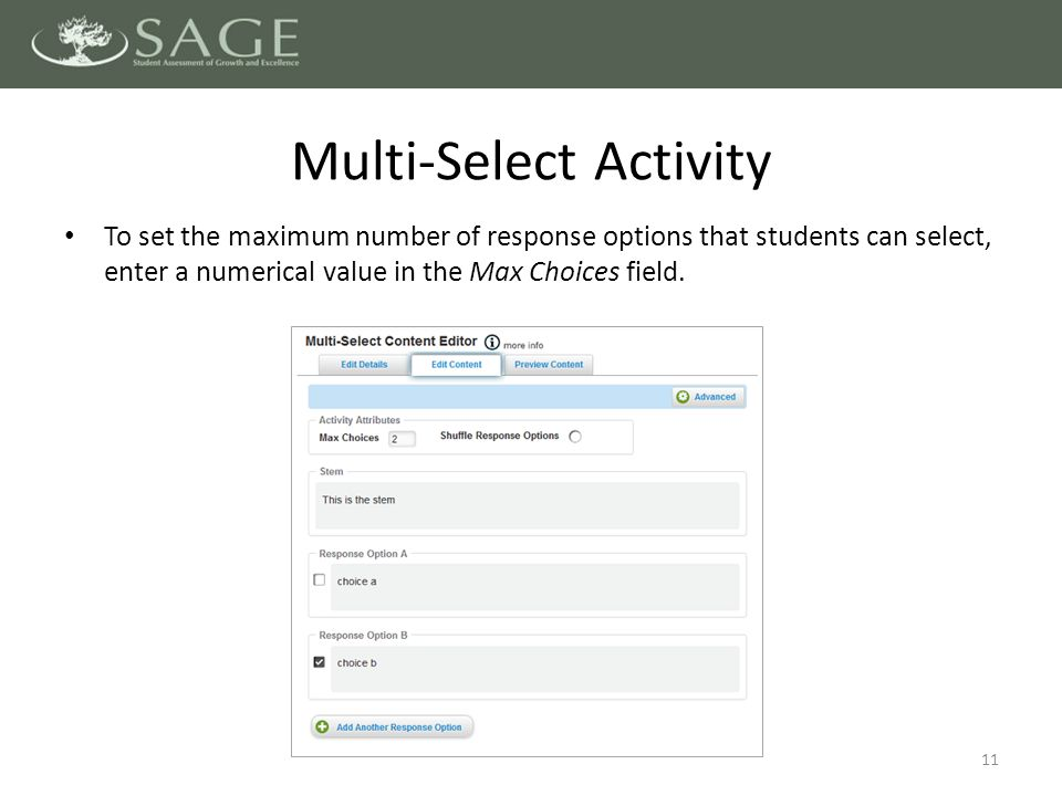 To set the maximum number of response options that students can select, enter a numerical value in the Max Choices field.