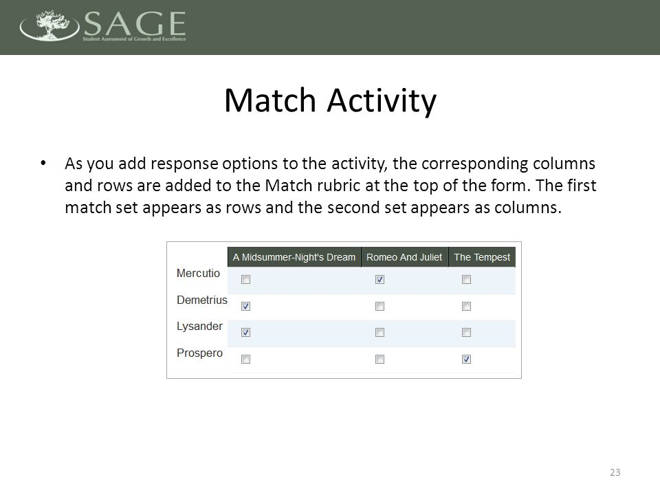 As you add response options to the activity, the corresponding columns and rows are added to the Match rubric at the top of the form.