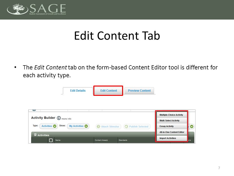 The Edit Content tab on the form-based Content Editor tool is different for each activity type. 7